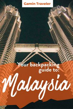 All the tips for visiting Malaysia in a low budget. Where to sleep, what to eat. Enjoy the Malaysian guide!  Backpacking Malaysia: One month Travel Guide