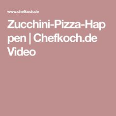 Zucchini-Pizza-Happen | Chefkoch.de Video