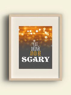Eat drink and be scary  Halloween decor by YourLittlePoster