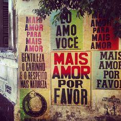 Mais Amor Por Favor ! Image Sharing, Urban Art, We Heart It, Poster, Wallpaper, Quotes, Instagram Posts, Decor, Pocket Park