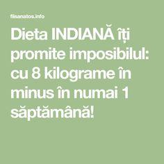 Dieta INDIANĂ îți promite imposibilul: cu 8 kilograme în minus în numai 1 săptămână! Indiana, Math Equations, Health, Fitness, Sport, Therapy, Deporte, Health Care, Sports