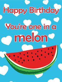 You're one in a Melon! Funny Birthday Card: Do you have a loved one who enjoys puns, especially yummy food puns? Then send them this cute, punny Happy Birthday card to celebrate their special day! The funny message will create laughter, the adorable design will melt hearts, and the card's sentiment will show how special your loved one is to you. Send this cute and hilarious card today!