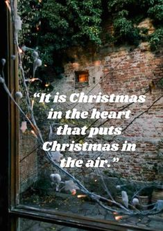 Christmas is in the air quotes: It is Christmas in the heart that puts Christmas in the air. #ChristmasIsInTheAirQuotes #ChristmasIsComingQuotes #ChristmasIsLoadingQuotes