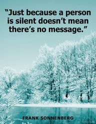 """""""Just because a person is silent..."""""""