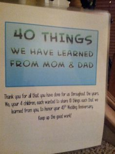 the most inspiring gift we have received as parents for our 40th anniversary each of our 4 children shared 10 things they had learn from their parents.