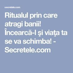 Ritualul prin care atragi banii! Încearcă-l şi viaţa ta se va schimba! - Secretele.com Face Health, Feng Shui, Good To Know, Remedies, Health Fitness, Homemade, Education, Life, Paranormal