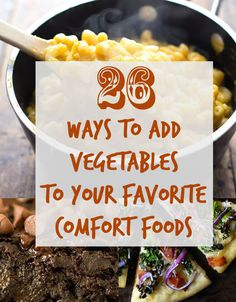26 Comfort Foods That Are Even Better When You Add Veggies