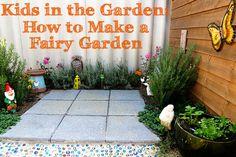 Kids in the Garden: How to Make a Fairy Garden
