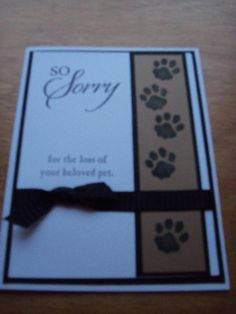 Sympathy card for a friend who lost her fur baby.