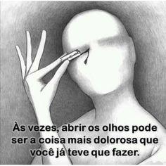 O pior cego é aquele que não quer enxergar. Mesmo que a realidade seja…