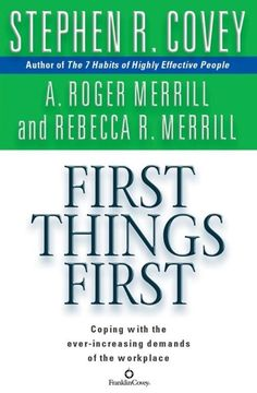 First Things First (New Audiobook CD) Stephen R. Covey & Roger Merrill