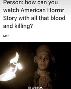 accurate statement for all seasons made so far ❤ American Horror Story Funny, Ahs Funny, Halloween Quotes, Papi, About Time Movie, Stupid Memes, Series Movies, Funny Relatable Memes, Horror Stories