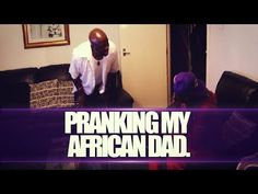 PRANKING MY AFRICAN DAD   @EmansBlogs - YouTube