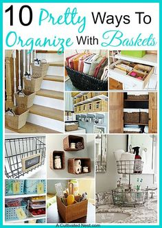 organize with baskets. I love baskets. They're so cheap at the Goodwill and other thrift stores and you can find all shapes, sizes and colors!