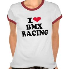 I love BMX Racing Tee Shirts $31.95