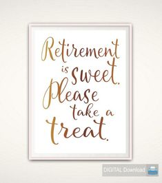Retirement Sign - Retirement is Sweet Please Take a Treat Sweet Treat Sign PRINTABLE Retirement Party Sign Party Decorations DIGITAL by FromTheRookery Teacher Retirement Parties, Retirement Decorations, Retirement Celebration, Retirement Party Decorations, Retirement Cakes, Retirement Ideas, Retirement Wishes, Military Retirement, Wedding Decorations