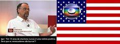 CIDADE DE MINAS: Rede Globo exposta novamente a serviço de interesses norte americanos. 'Grande Mídia' serviçal brasileira colabora com atos hostis à Venezuela. TV Globo vende o Brasil para os  EUA.  Globo não quer a União da America do Sul. Globo golpista: Há 50 anos atrapalhando a Petrobras ! Globo: 50  trabalhando contra o Brasil,   Globo: 50 anos a serviço dos  EUA!