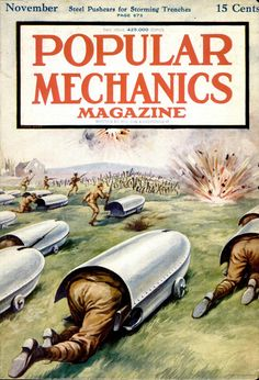 I Guerra Mundial. 100 Years Later: Popular Mechanics' Coverage of World War I Arte Steampunk, Science Magazine, Popular Mechanics, Science Fiction Art, World War One, Pulp Art, Military Art, Sci Fi Art, Dieselpunk