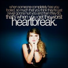 when they tell you that they never want to be with out u the day before they dump you, thats when your heart breaks
