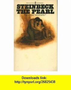 The Pearl (9780553100402) John Steinbeck , ISBN-10: 0553100408  , ISBN-13: 978-0553100402 ,  , tutorials , pdf , ebook , torrent , downloads , rapidshare , filesonic , hotfile , megaupload , fileserve
