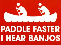 What you don't want to hear on a float trip