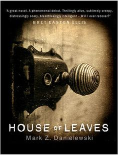 HOUSE of LEAVES is a dizzying tale of disorientation, adventure and the unfamiliar. It delves into the public psyche of our wants and our fears and it doesn't shy away from any topic, no matter how taboo, disturbing, or shocking. On the one hand, it's an honest portrayal of a young man losing his mind. On the other, it's the fascinating horror story of the physically impossible, the uncanny, the unknown and the sheer vastness of our universe.