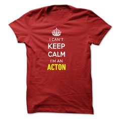 I Cant Keep Calm Im ᗔ A ACTONHi ACTON, you should not keep calm as you are a ACTON, for obvious reasons. Get your T-shirt today and let the world know it.ACTON, name ACTON, ACTON thing, a ACTON