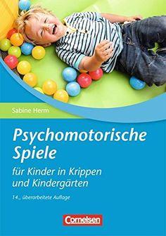 Psychomotorische Spiele für Kinder in Krippen und Kinderg... https://www.amazon.de/dp/3589247959/ref=cm_sw_r_pi_dp_U_x_1FPPAbWH9DSP8