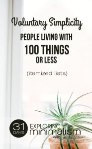 6 People Who Own 100 Things or Less - itemized lists   31 Days Exploring Minimalism   minimalist living, simple living,