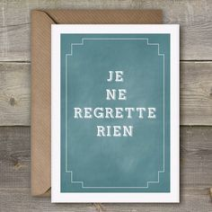 Je Ne Regrette Rien I Regret Nothing Great by SimpleThingsPrints