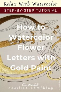 A step-by-step tutorial that takes you through the process of using watercolor gold paint and regular watercolors for a highly decorative look for an illuminated flower letter. Watercolor Beginner, Watercolor Paintings For Beginners, Step By Step Watercolor, Watercolour Tutorials, Watercolor Techniques, Painting Techniques, Watercolor Flowers, Gold Watercolor, Watercolor Ideas