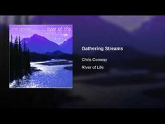 Provided to YouTube by The Orchard Enterprises Gathering Streams · Chris Conway River of Life ℗ 2005 Paradise Music Released on: 2005-08-08 Auto-generated by...