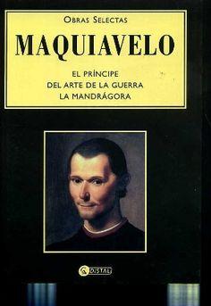 Obras selectas, Maquiavelo, El príncipe, El Arte de la Guerra, La Mandrágora, ed. Distal, 2003.  Tapa rústica, 20 x 14 cm, 416 páginas.