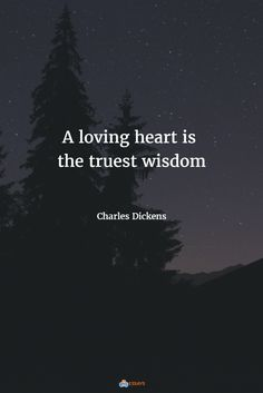 A loving heart is the truest wisdom | Charles Dickens | https://abcessays.com/en