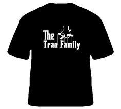 Godfather Parody Tran Family Reunion Last Name Surname T shirt