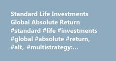 Standard Life Investments Global Absolute Return #standard #life #investments #global #absolute #return, #alt, #multistrategy: #gb00b28s0093 http://kentucky.remmont.com/standard-life-investments-global-absolute-return-standard-life-investments-global-absolute-return-alt-multistrategy-gb00b28s0093/  # Welcome to Morningstar.co.uk! You have been redirected here from Hemscott.com as we are merging our websites to provide you with a one-stop shop for all your investment research needs. Get…