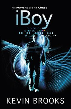 FICTION: iBoy by Kevin Brooks. What happens when fragments of an i-phone is embedded into the brain of a teenage boy?