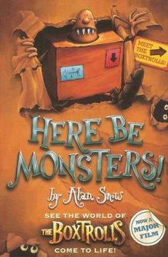 The Characters in the Boxtrolls movie are based on the book Here Be Monsters! by Alan Snow. Read the first few pages for FREE,