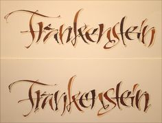 """Frankenstein   by Carl Rohrs Walnut ink, with diluted ink for the shadows.  Note that there is a small white space between lettering and shadows, which helps the letters """"float"""" above the paper."""