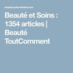 Beauté et Soins : 1354 articles | Beauté ToutComment