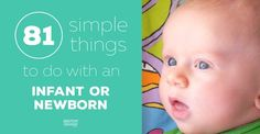 Need something to do with your bundle of joy? This is a great list of activities to do with babies from one day old all the way through about 6 months of age.