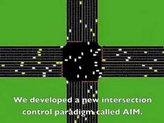 Autonomous Intersection Management (AIM) is a new intersection control protocol that exploits autonomous vehicles' extraordinary capabilities of control, sensing, and communication to make traffic