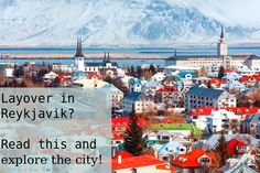 Lately, some of the best prices for flights from the U.S.A. to Europe, can be found atWOW Air(their prices are really wow) but every flight means one thing: you'll have a layover in Reykjav…