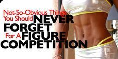 Not So Obvious Things You Should Never Forget For A Figure Competition!