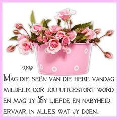 Morning Blessings, Good Morning Wishes, Lekker Dag, Goeie More, Afrikaans Quotes, Happy Birthday Wishes, Words, Amanda, Printables