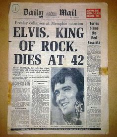 If you are a baby boomer then you will remember this day August 1977 when we heard the news that Elvis Presley, the King of Rock and Roll died of a heart attack at his home Graceland in Memphis, Tennessee. Graceland, Musica Elvis Presley, Motif Music, Rock And Roll, Historia Do Rock, Retro, Newspaper Headlines, Newspaper Report, Newspaper Art