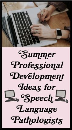 Continuing education ideas for the SLPs