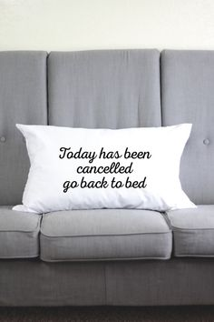 Today Has Been Cancelled Go Back To Bed - Funny Pillow Cases - Funny Pillow…