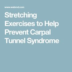 Stretching Exercises to Help Prevent Carpal Tunnel Syndrome