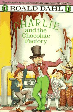 Possible Read - Charlie and the Chocolate Factory by Roald Dahl